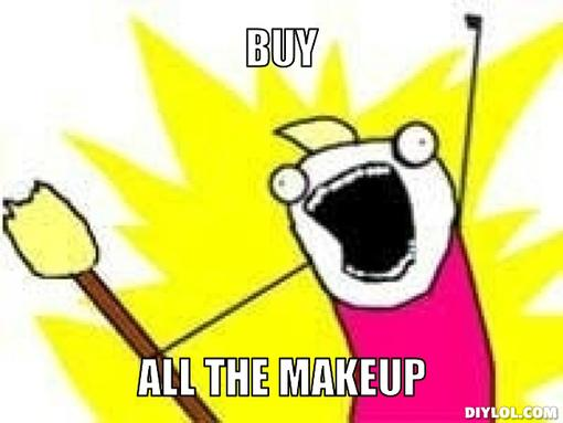 x-all-the-y-meme-generator-buy-all-the-makeup-43272c